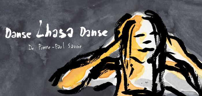 Danse Lhasa Danse | Dessiné par Francis Desharnais