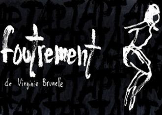 Foutrement | Dessiné par Francis Desharnais