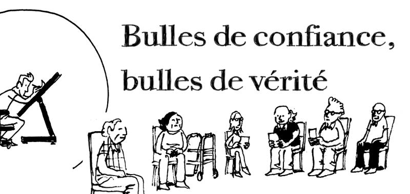 Bulles de confiance, bulles de vérité