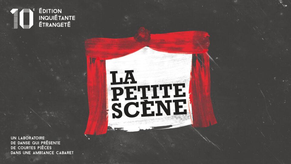 Le 25 octobre -10e édition de La petite scène – « inquiétante étrangeté »