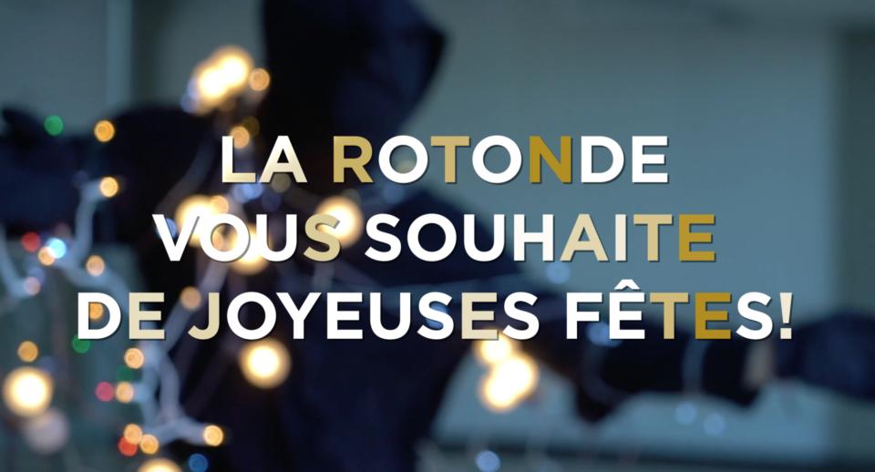 L'équipe de La Rotonde vous souhaite de joyeuses Fêtes !